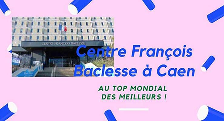 Centre anticancéreux Baclesse de Caen : distingué parmi les meilleurs